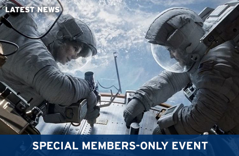 SPECIAL MEMBERS-ONLY SCREENING OF GRAVITY