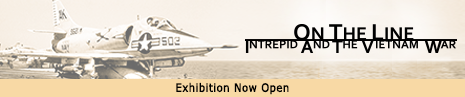 The Intrepid Museum's new exhibition On the Line: Intrepid and the Vietnam War explores the events and impact of the Vietnam War through the lens of Intrepid's history.
