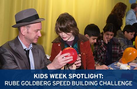Kids Week Spotlight: Rube Goldberg Speed Building Challenge