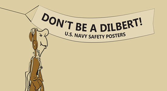 Don't Be a Dilbert! U.S. Navy Safety Posters