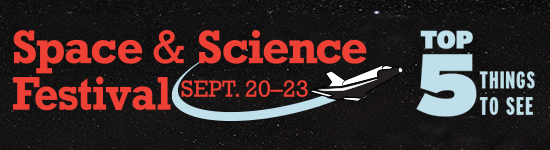 Top 5 Things to See at Space & Science Festival