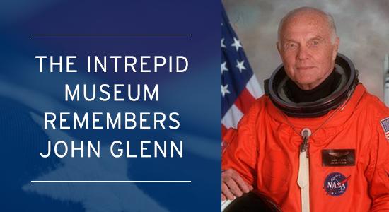 The Intrepid Museum remembers John Glenn