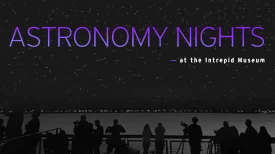 Join the Intrepid Museum for our first Astronomy Night of 2016 on Friday, February 19. Registration is now open!