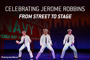 Celebrating Jerome Robbins: From Street to Stage
