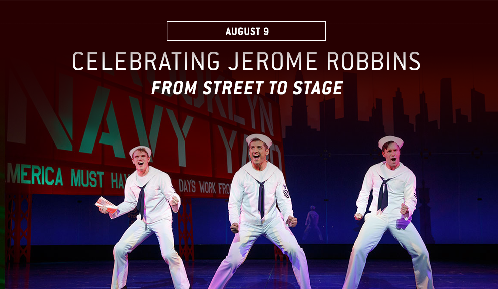 Celebrating Jerome Robbins: From Street to Stage, Thursday August 9 at the Intrepid Museum
