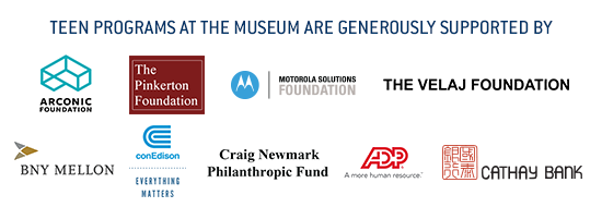 Teen Programs at the Intrepid Museum are generously sponsored by The Arconic Foundation, The Pinkerton Foundation, Motorola, The Velaj Foundation, BNY Mellon, ConEdison, The Craig Newmark Philanthropic Fund, ADP and Cathay Bank