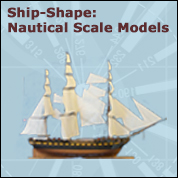 Ship-Shape: Nautical Scale Models