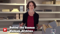 Behind the Scenes: Museum Archives