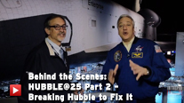 Behind the Scenes: Hubble@25 Part 2 - Breaking Hubble to Fix It