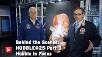 Behind the Scenes: Hubble@25 Part 3 - Hubble in Focus