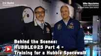 Behind the Scenes: Hubble@25 Part 4 - Training for a Hubble Spacewalk