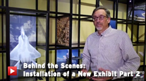 Behind the Scenes: Installation of a New Exhibit Part 2