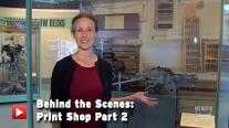 Behind the Scenes: Print Shop Part 2