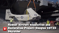 Newest Aircraft Acquisition and Restoration Project: Douglas XBT2D Skyraider