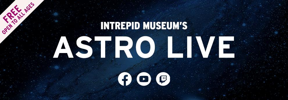 Intrepid Museum Astro live